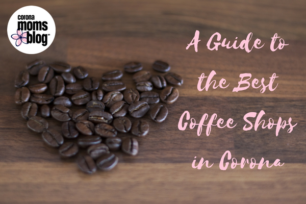 a guide to the best coffee shops in corona