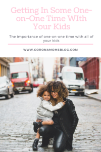 importance of getting in one-on-one time with all your kids